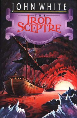 The Iron Sceptre #4 Archives of Anthropos Series  -     By: John White