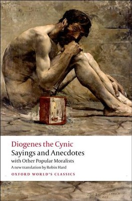 Sayings and Anecdotes: With Other Popular Moralists  -     By: Diogenes the Cynic