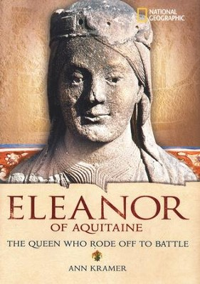 World History Biographies: Eleanor of Aquitaine-The Queen Who Rode Off to Battle  -     By: Ann Kramer