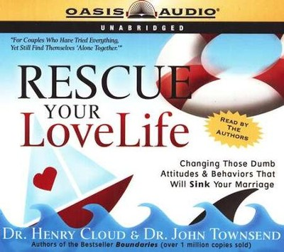 Rescue Your Love Life - unabridged audiobook on CD  -     By: Dr. Henry Cloud, Dr. John Townsend