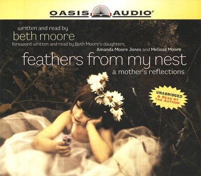 Feathers From My Nest: a mother's reflections - audiobook on CD  -     By: Beth Moore