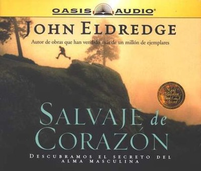 Salvaje de Coraz&#243n, Audiolibro  (Wild at Heart, Audiobooks), CD  -     By: John Eldredge