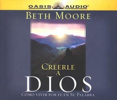 Creerle a Dios, Audiolibro  (Believing God, Audiobook), CD  -     By: Beth Moore