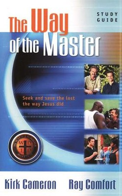 The Way of the Master Basic Training Course: Study Guide  -     By: Kirk Cameron, Ray Comfort