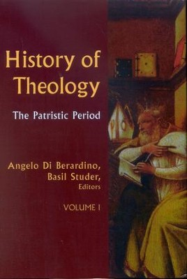 History of Theology, Volume 1: The Patristic Period   -     By: Angelo Di Berardino, Basil Studer
