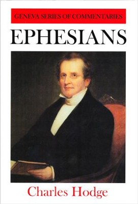 Ephesians, Geneva Commentary Series   -     By: Charles Hodge