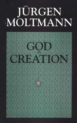 God in Creation: A New Theology of Creation and the Spirit of God   -     By: Jurgen Moltmann