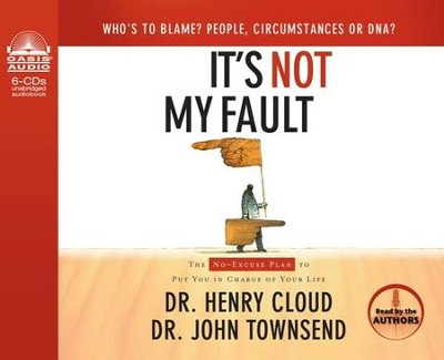 It's Not My Fault - audiobook on CD  -     By: Dr. Henry Cloud, Dr. John Townsend