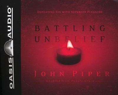 Battling Unbelief Audiobook on CD  -     By: John Piper