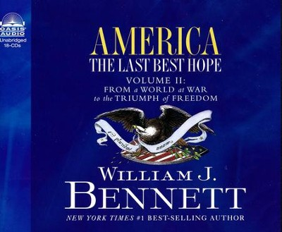 America The Last Best Hope (Vol II) - audiobook on CD  -     By: William J. Bennett