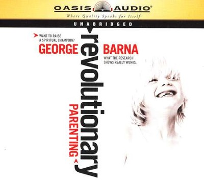 Revolutionary Parenting - audiobook on CD  -     By: George Barna