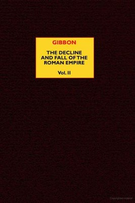 The Decline and Fall of the Roman Empire, volume 2   -     By: Edward Gibbon