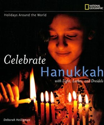 Holidays Around the World: Celebrate Hanukkah; With Light, Latkes, and Dreidels  -     By: Deborah Heiligman
