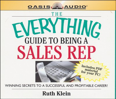 The Everything Guide to Being a Sales Rep Book: Winning Secrets to a Successful and Profitable Career  -     By: Ruth Klein