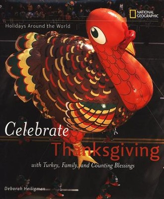 Holidays Around the World: Celebrate Thanksgiving; With Turkey, Family, and Counting Blessings  -     By: Deborah Heiligman