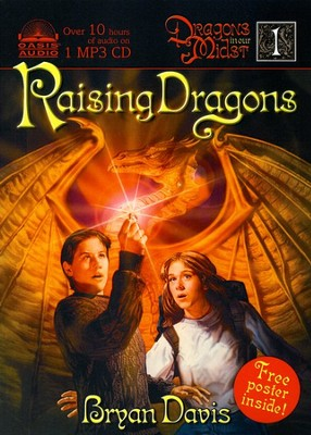 Raising Dragons, Dragons in Our Midst Chronicles #1 Audiobook on MP3  -     By: Bryan Davis