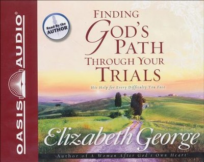 Finding God's Path Through Your Trials Audiobook on CD  -     By: Elizabeth George