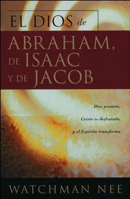 El Dios de Abraham, de Isaac y de Jacob  (God of Abraham, Isaac, & Jacob)  -     By: Watchman Nee