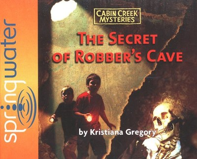 The Secret of Robber's Cave Audiobook on CD   -     By: Kristiana Gregory