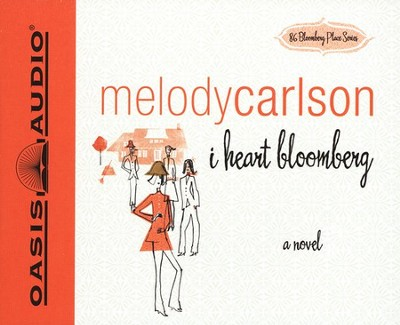 I Heart Bloomberg, 86 Bloomberg Place Series Audiobook on CD  -     By: Melody Carlson