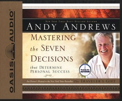 Mastering The Seven Decisions That Determine Personal Success Audiobook on CD  -     By: Andy Andrews