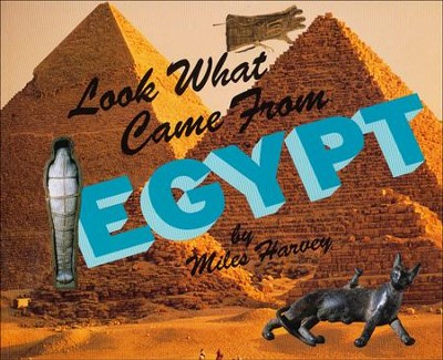Look What Came From Egypt   -     By: Michael Harvey