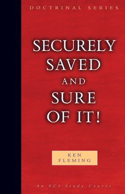 Securely Saved and Sure of It!   -     By: Ken Fleming