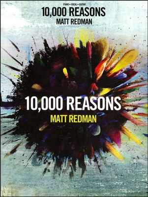 10,000 Reasons (Piano/Vocal/Guitar)   -     By: Matt Redman