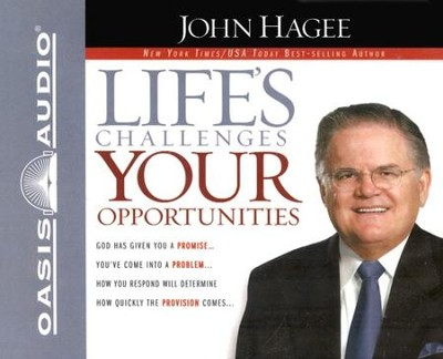 Life's Challenges, Your Opportunies: Unabridged Audiobook on CD  -     By: John Hagee