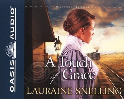 A Touch of Grace, Daughters of Blessing #3-audiobook on CD  -     By: Lauraine Snelling