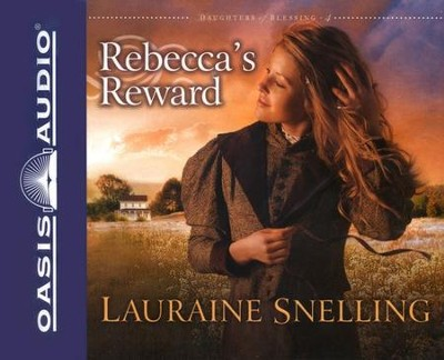 Rebecca's Reward, Daughters of Blessing #4 Audiobook on CD  -     By: Lauraine Snelling
