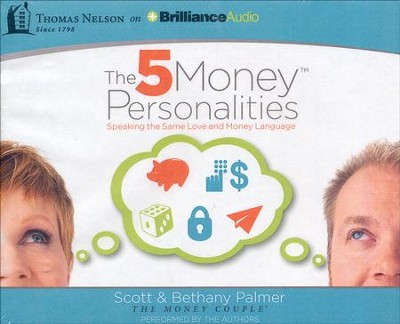 The 5 Money Personalities: Speaking the Same Love and Money Language - unabridged audiobook on CD  -     By: Bethany Palmer, Scott Palmer