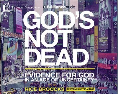 God's Not Dead: Evidence for God in an Age of Uncertainty - unabridged audiobook on CD  -     Narrated By: Rice Broocks     By: Rice Broocks