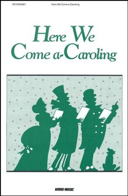 Here We Come A Caroling   -