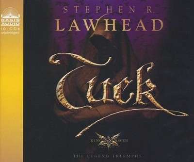 Tuck, King Raven Trilogy Series #3 Audiobook on CD  -     By: Stephen R. Lawhead