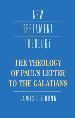 The Theology of Paul's Letter to the Galatians   -     By: James D.G. Dunn