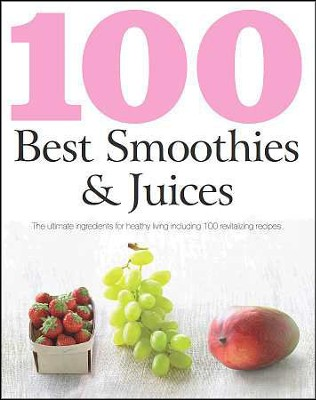 100 Best Smoothies & Juices  -