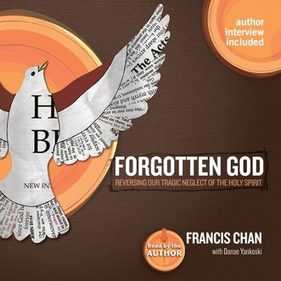 Forgotten God: Unabridged Audiobook on CD  -     By: Francis Chan