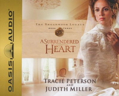 A Surrendered Heart: Abridged Audiobook on CD  -     By: Tracie Peterson, Judith Miller