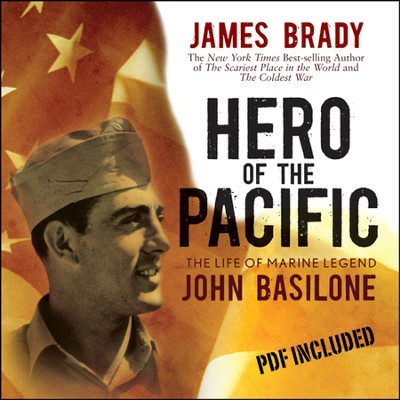 Hero of the Pacific: Unabridged Audiobook on CD  -     By: James Brady