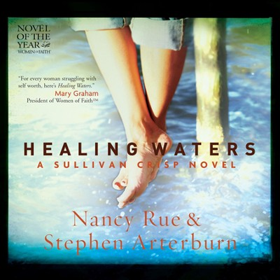 Healing Waters: Unabridged Audiobook on CD  -     By: Stephen Arterburn, Nancy Rue