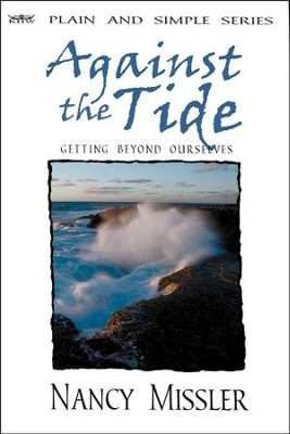 Against the Tide: Getting Beyond Ourselves   -     By: Nancy Missler, Chuck Missler