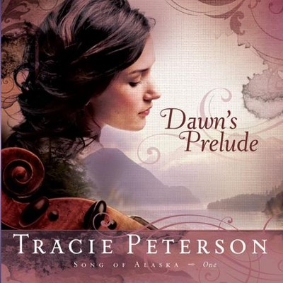 #1: Dawn's Prelude - Unabridged Audiobook on CD  -     By: Tracie Peterson