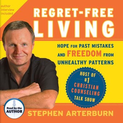 Regret Free Living - Unabridged Audiobook on CD  -     By: Stephen Arterburn