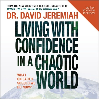 Living with Confidence in a Chaotic World: Unabridged Audiobook on CD  -     By: David Jeremiah