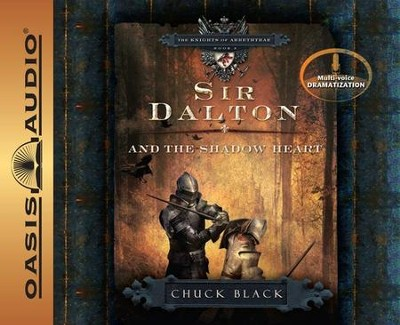 #3: Sir Dalton and The Shadow Heart - Unabridged Audiobook on CD  -     By: Chuck Black
