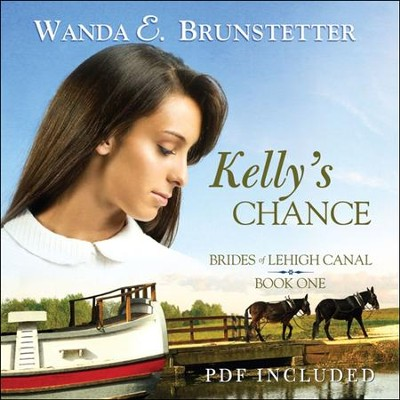 #1: Kelly's Chance - Unabridged Audiobook on CD  -     By: Wanda E. Brunstetter