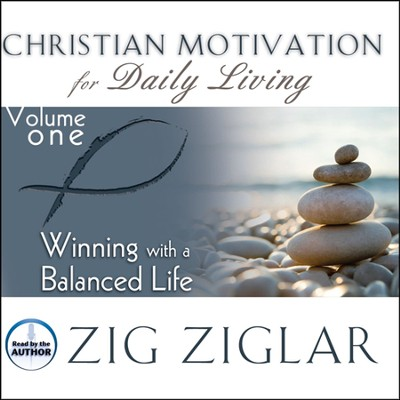 Winning with a Balanced Life #1 - Unabridged Audiobook on CD    -     By: Zig Ziglar