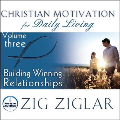 Building Winning Relationships #3 Unabridged Audiobook on CD    -     By: Zig Ziglar