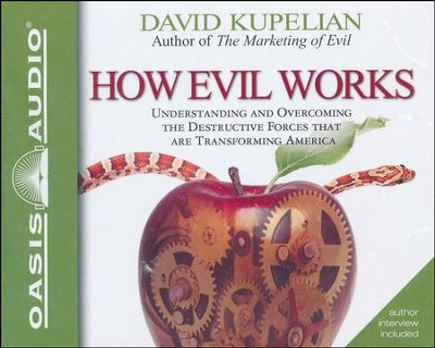 How Evil Works - Unabridged Audiobook on CD  -     By: David Kupelian